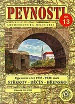 PEVNOSTI 13 - Čs . opevnění z let 1937-1938 v úseku Střekov - Děčín