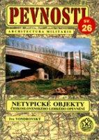 PEVNOSTI 26 - Netypické objekty čs. lehkého opevnění