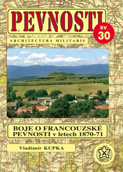 PEVNOSTI 30 - Boje o francouzské pevnosti v letech 1870-71