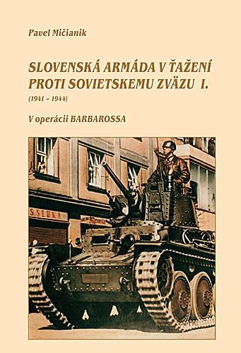 Slovenská armáda v ťažení proti Sovietskemu zväzu I. (1941-44)