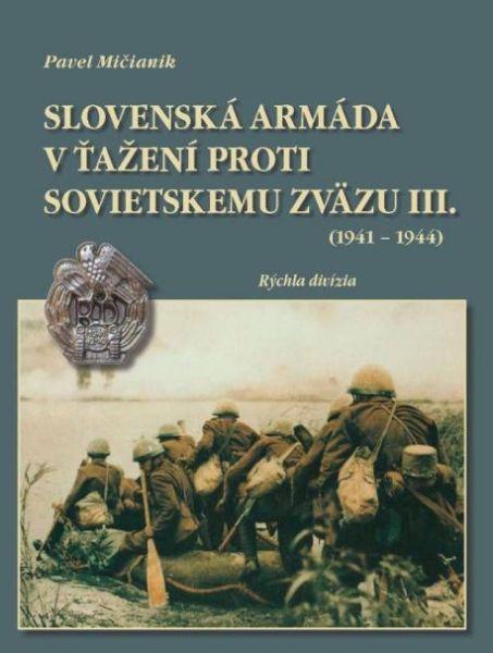 Slovenská armáda v ťažení proti Sovietskemu zväzu III. (1941-44)