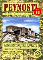 PEVNOSTI 18 - LEXIKON TĚŽKÝCH OBJEKTŮ ČS. OPEVNĚNÍ Z LET 1935-38