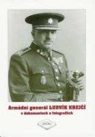 Armádní generál Ludvík Krejčí v dokumentech a fotografiích