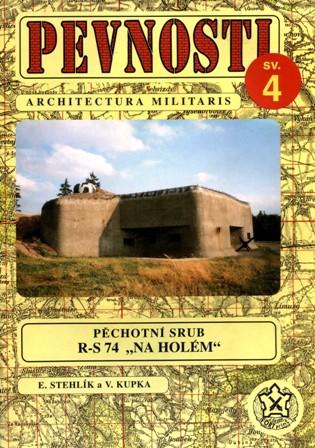 PEVNOSTI 4 - Pěchotní srub R-S 74