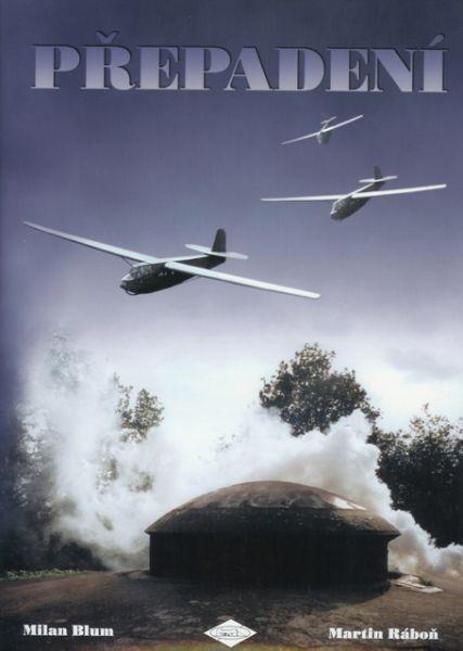 PŘEPADENÍ Německý výsadek na Albertově kanálu, útok na tvrz Eben-Emael a Mansteinovo seknutí srpem 1940