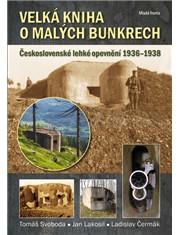 Velká kniha o malých bunkrech / Lehké opevnění z let 1936-1938