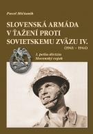 Slovenská armáda v ťažení proti Sovietskemu zväzu (1941 – 1944) IV.