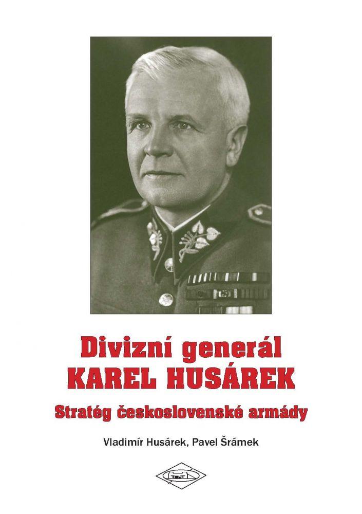 Generál Karel Husárek – Stratég československé armády
