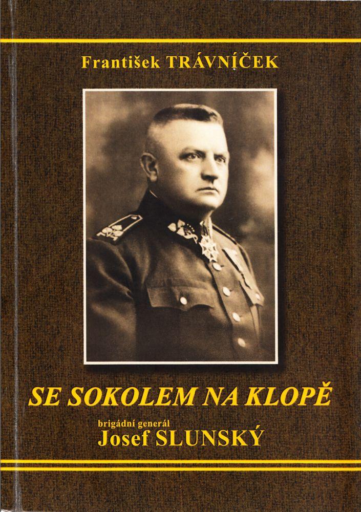 Se sokolem na klopě, brigádní generál Josef Slunský
