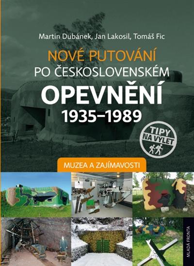 Nové putování po československém opevnění 1935-1989 / Muzea a zajímavosti
