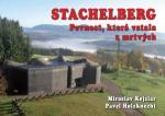 STACHELBERG - PEVNOST, KTERÁ VSTALA Z MRTVÝCH