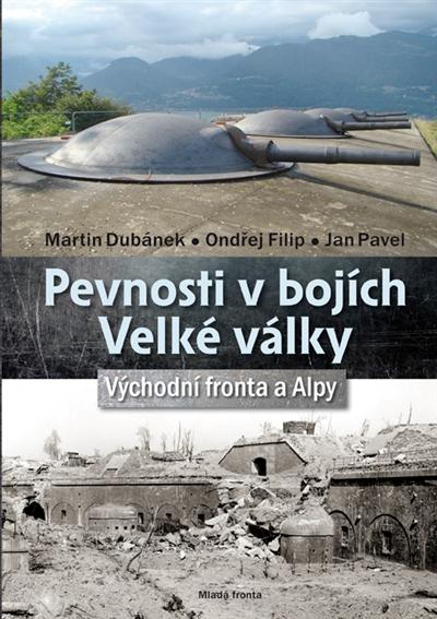 Pevnosti v bojích Velké války / Východní fronta a Alpy