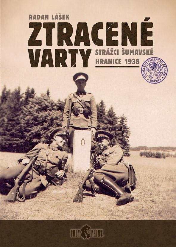Ztracené varty – strážci šumavské hranice 1938