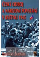 Český odboj a národní povstání v květnu 1945