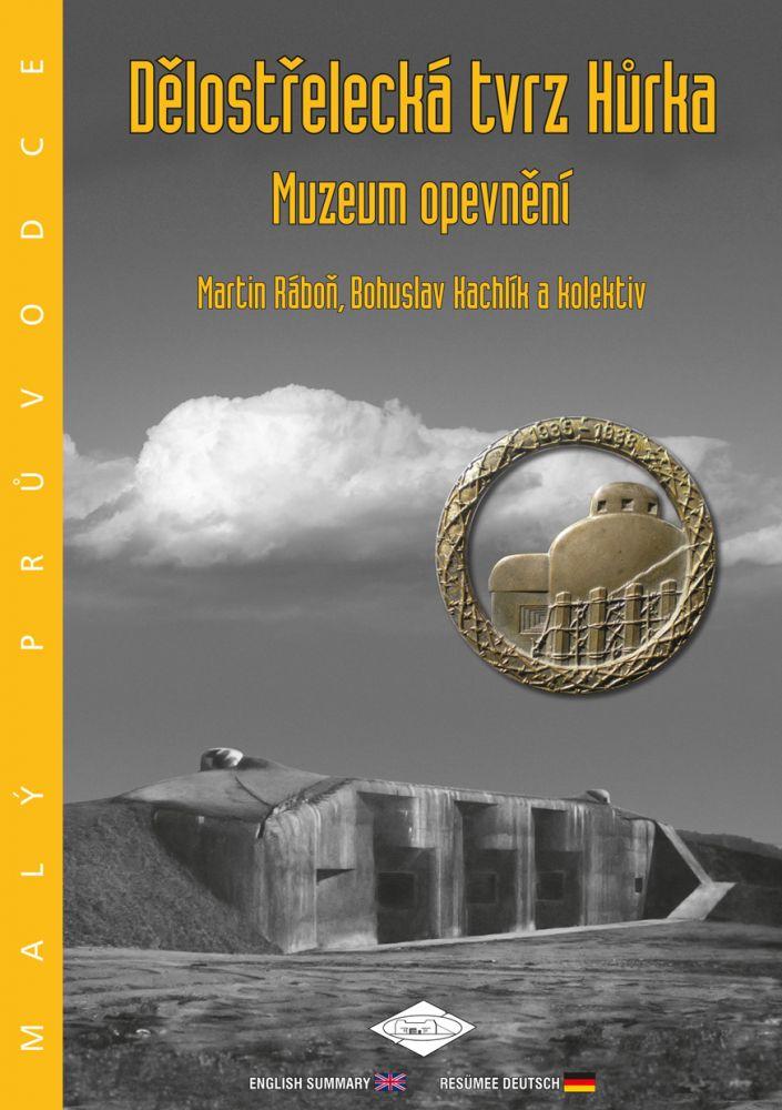 Dělostřelecká tvrz Hůrka Muzeum opevnění - malý průvodce
