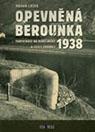 Opevněná Berounka - fortifikace na Berounsku a jejich obránci 1938