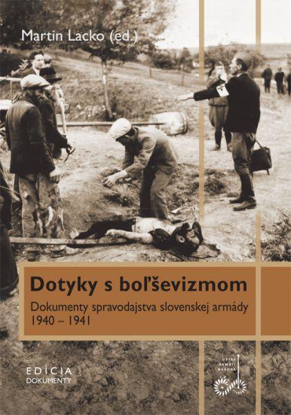 Dotyky s boľševizmom (Dokumenty spravodajstva slovenskej armády)