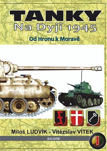 Tanky na Dyji 1945 – Od Hronu kMoravě